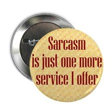 "Sarcasm Service 2.25"" Button"