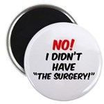 "NO! I Didn't Have ""The Surgery"" Magnet"