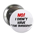 "NO! I Didn't Have ""The Surgery"" 2.25&quo"