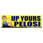"""Rosie Riveter """"Up Yours Pelosi"""" Bumper Sticker"""