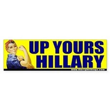 "Rosie Riveter ""Up Yours Hillary"" Bumper Bumper Sticker"