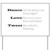 Dance, Love, Tweet Yard Sign