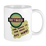 Retired With One Boss Coffee Mug