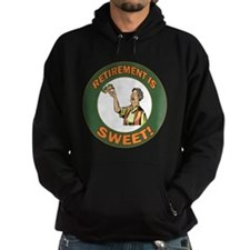 Retirement Is Sweet Hoodie