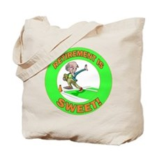 Retirement Is Sweet Tote Bag