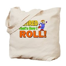 How I Roll Retirement Tote Bag