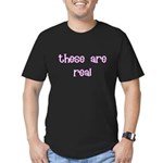 These Are Real Men's Fitted T-Shirt (dark)