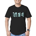 Turn Me On Men's Fitted T-Shirt (dark)