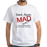 Stark Raving Mad - Shirt