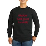 Skate Tell You Break Long Sleeve Dark T-Shirt