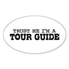 Trust Me I'm A Tour Guide Decal