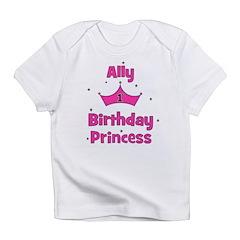 1st Birthday Princess Ally! Infant T-Shirt