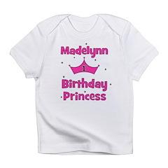 1st Birthday Princess Madelyn Infant T-Shirt