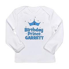 1st Birthday Prince Garrett! Long Sleeve Infant T-