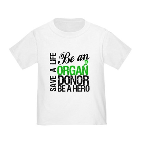 Be an Organ Donor Toddler T-Shirt