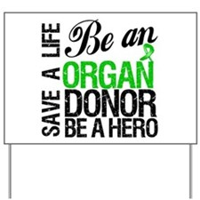 Be an Organ Donor Yard Sign