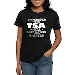 I Got Groped By The TSA Women's Dark T-Shirt