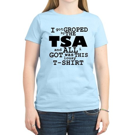 I Got Groped By The TSA Women's Light T-Shirt