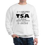I Got Groped By The TSA Sweatshirt