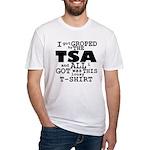 I Got Groped By The TSA Fitted T-Shirt