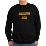 Moderation Kills Sweatshirt (dark)