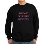 Sarcasm My Second Language Sweatshirt (dark)