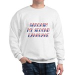 Sarcasm My Second Language Sweatshirt