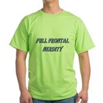Full Frontal Nerdity Green T-Shirt