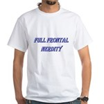 Full Frontal Nerdity White T-Shirt