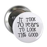 "70 years to look this good 2.25"" Button (100 pack)"