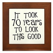 70 years to look this good Framed Tile