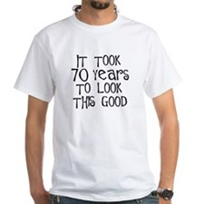 70 years to look this good Shirt