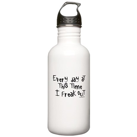 Every day at this time... Stainless Water Bottle 1