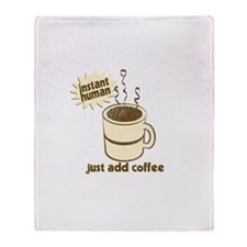 InstantHuman - Just Add Coffe Throw Blanket