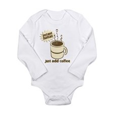 InstantHuman - Just Add Coffe Long Sleeve Infant B
