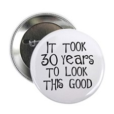 30th birthday, it took 30 years Button