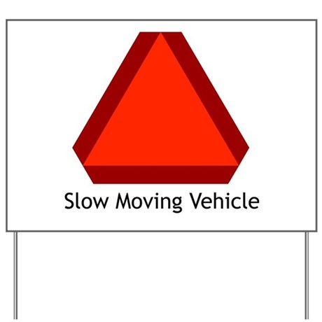 Slow Moving Vehicle 1 Yard Sign