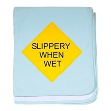 Slippery When Wet Sign baby blanket