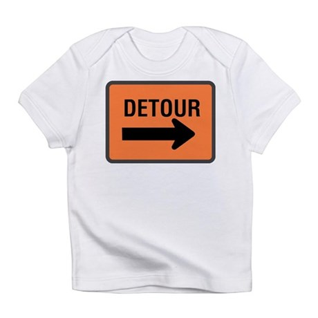 Detour Sign Infant T-Shirt