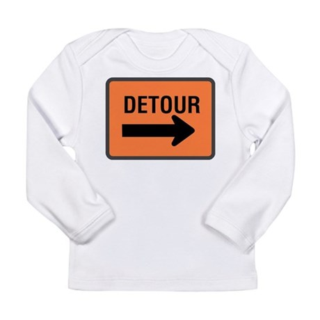 Detour Sign Long Sleeve Infant T-Shirt