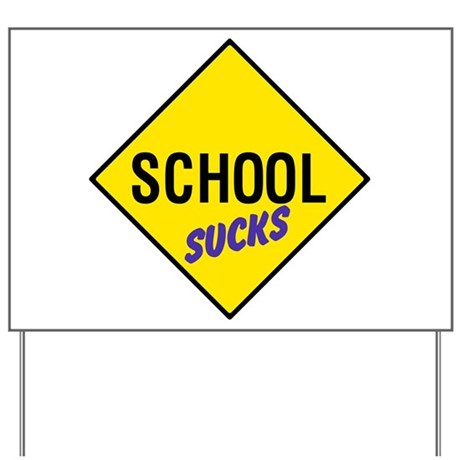 School Sucks Yard Sign