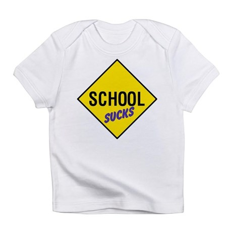 School Sucks Infant T-Shirt