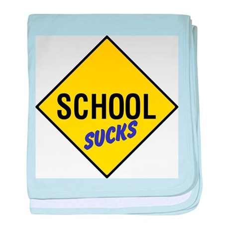 School Sucks baby blanket