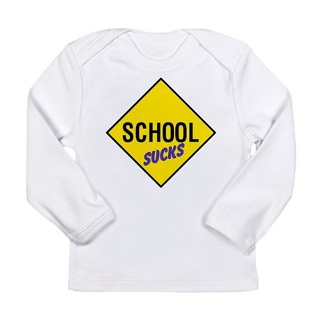 School Sucks Long Sleeve Infant T-Shirt
