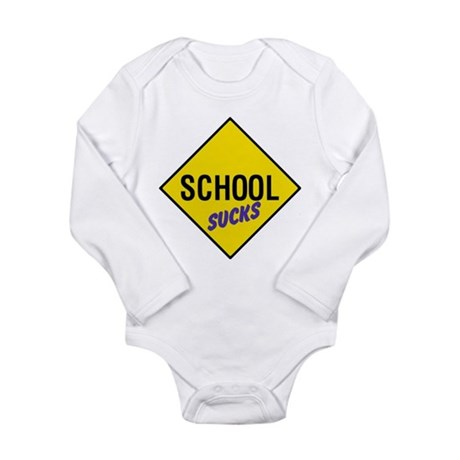 School Sucks Long Sleeve Infant Bodysuit
