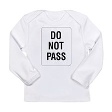 Do Not Pass Sign Long Sleeve Infant T-Shirt