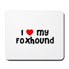 I * my Foxhound Mousepad