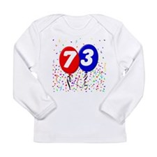 73rd Birthday Long Sleeve Infant T-Shirt