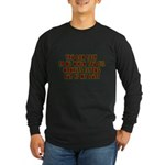 You Can Talk To Me When.... Long Sleeve Dark T-Shi