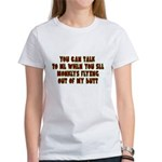 You Can Talk To Me When.... Women's T-Shirt